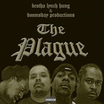 "Brotha Lynch Hung & Doomsday Productions ""The Plague"""