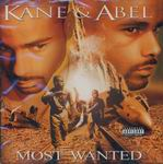 "Kane & Abel ""Most Wanted"""